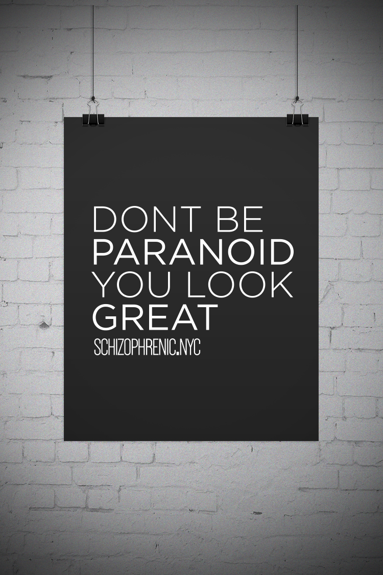 DONT BE PARANOID, YOU LOOK GREAT POSTERS! 22