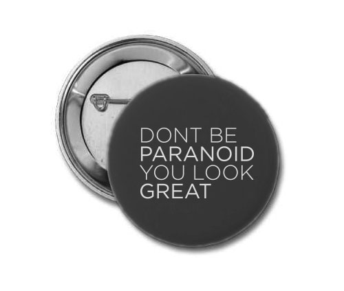 Button - Dont Be Paranoid, You Look Great 1