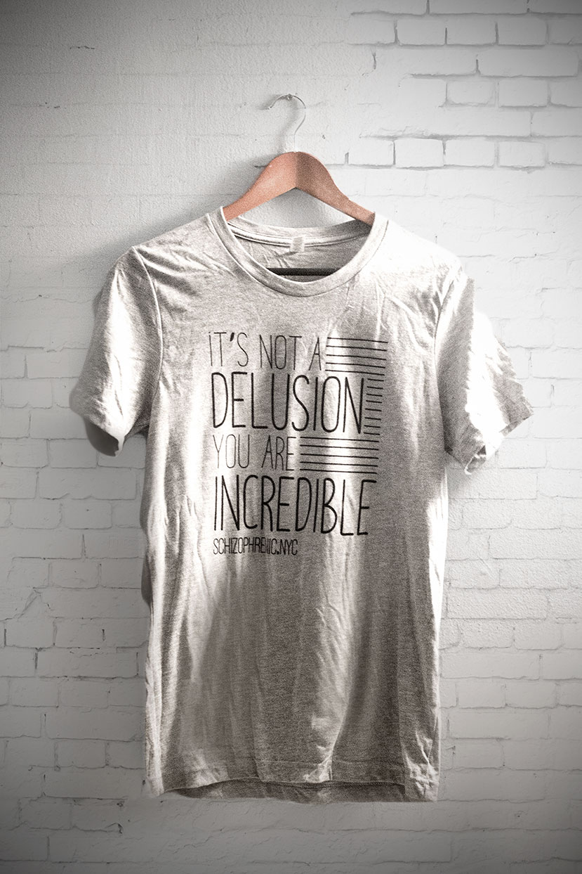 It's Not a Delusion, You Are Incredible Tee Mental Health T-Shirt