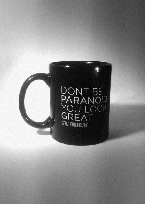 Don't Be Paranoid, You Look Great - Mug 4