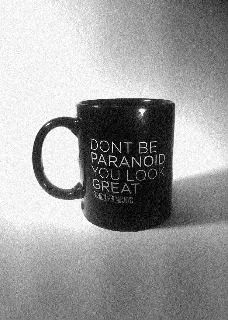 Don't be paranoid, you look great - mug 2