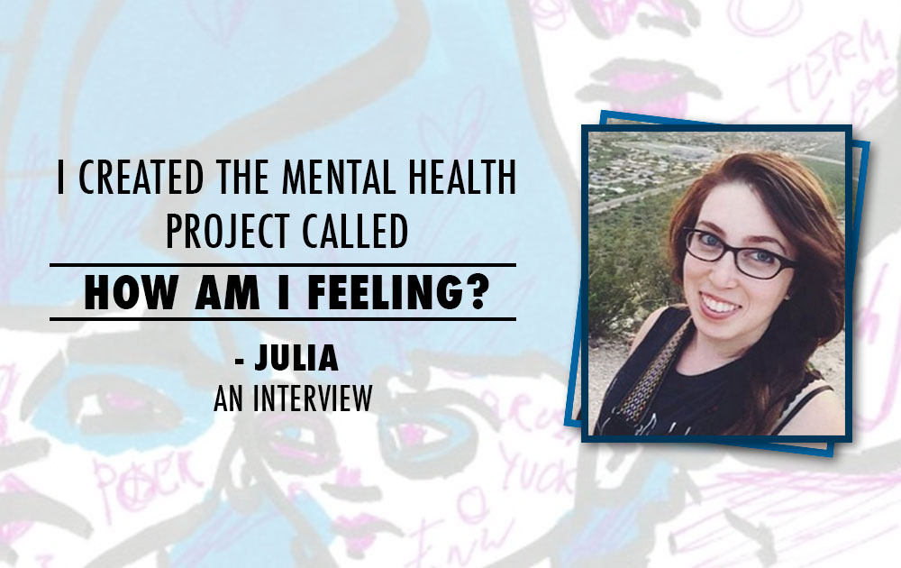 , Interview with the Julia, the creator of HowAmIFeeling.org, Schizophrenic.NYC Mental Health Clothing Brand, Schizophrenic.NYC Mental Health Clothing Brand