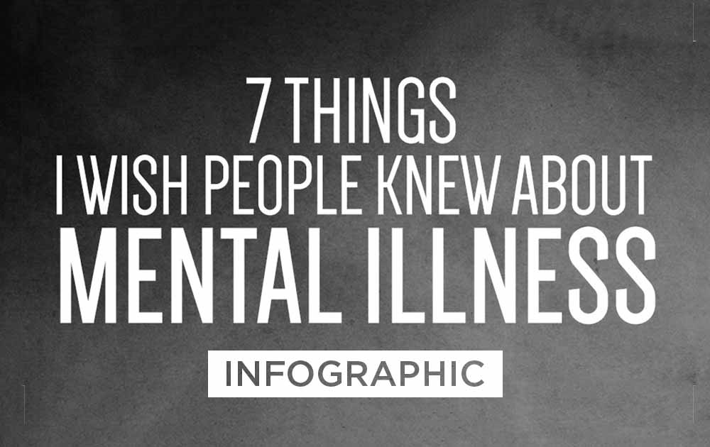 7 things i wish people knew about mental illness infographic 4