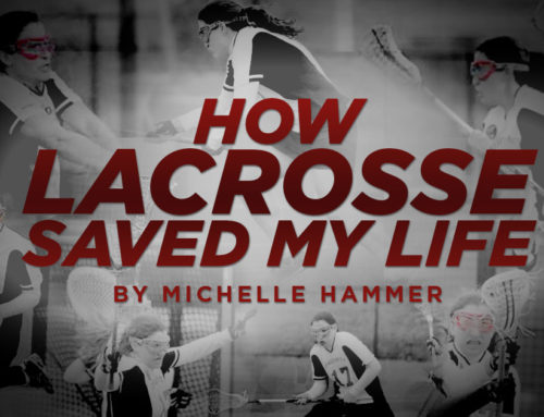 How the sport of Lacrosse saved my Life