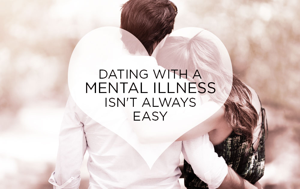 Dating with a mental illness isn't always easy 187