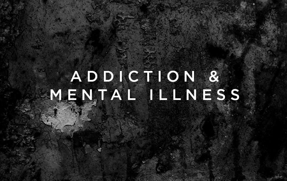 Addiction & Mental Illness 7