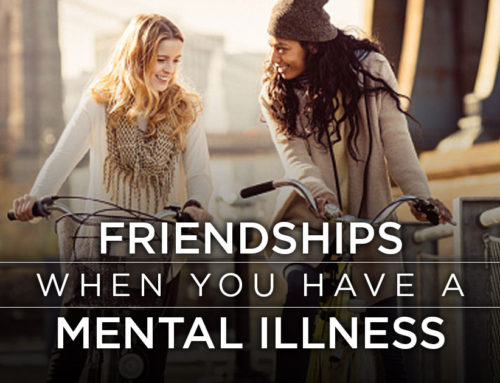 Friendships when you have a mental illness