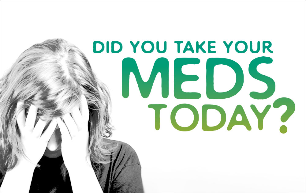 Did you take your meds today? 170