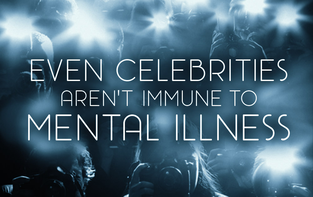 Even Celebrities Aren't Immune To Mental Illness 1