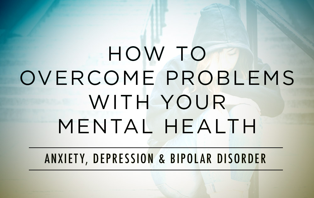 How to Overcome Problems with Your Mental Health 12