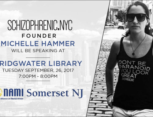 Schizophrenic.NYC Founder, Michelle will be speaking for NAMI Somerset, New Jersey, Sept. 26th