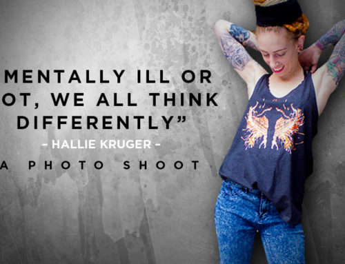 Mentally ill or not, we all think differently – Photoshoot with Hallie Kruger.