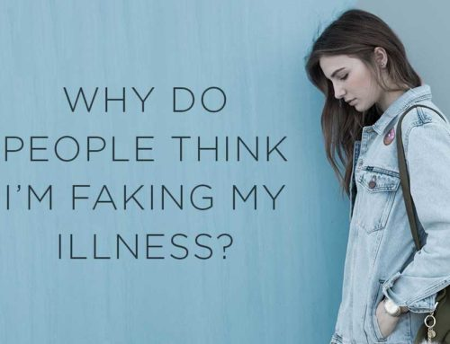 Why Do People Think I'm Faking My Illness?