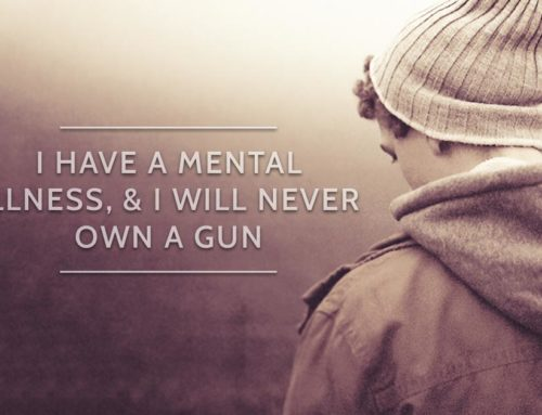 I Have A Mental Illness, & I Will Never Own A Gun