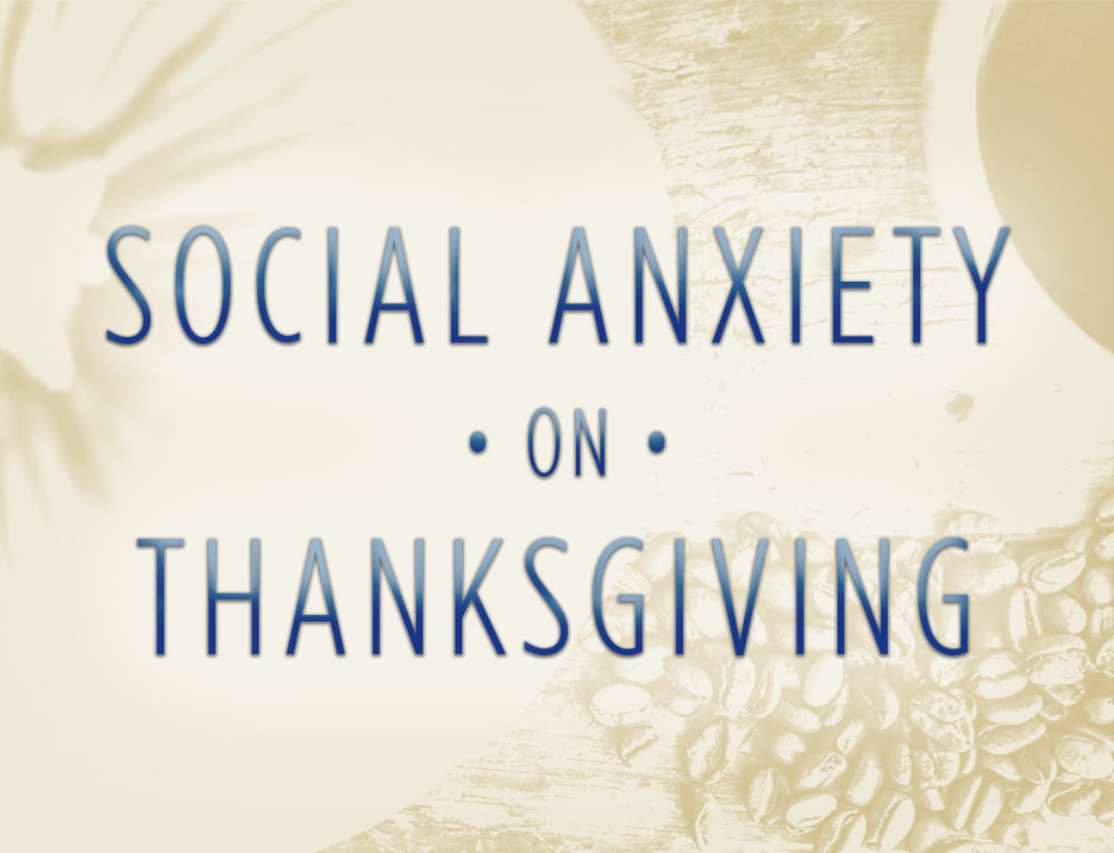Social Anxiety on Thanksgiving