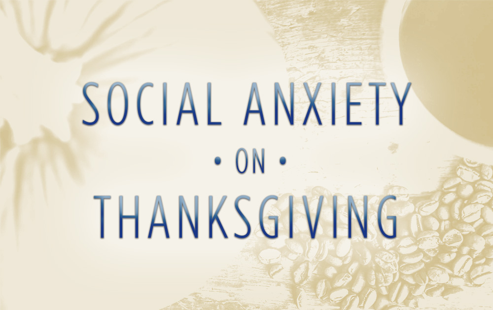 Social Anxiety on Thanksgiving 12