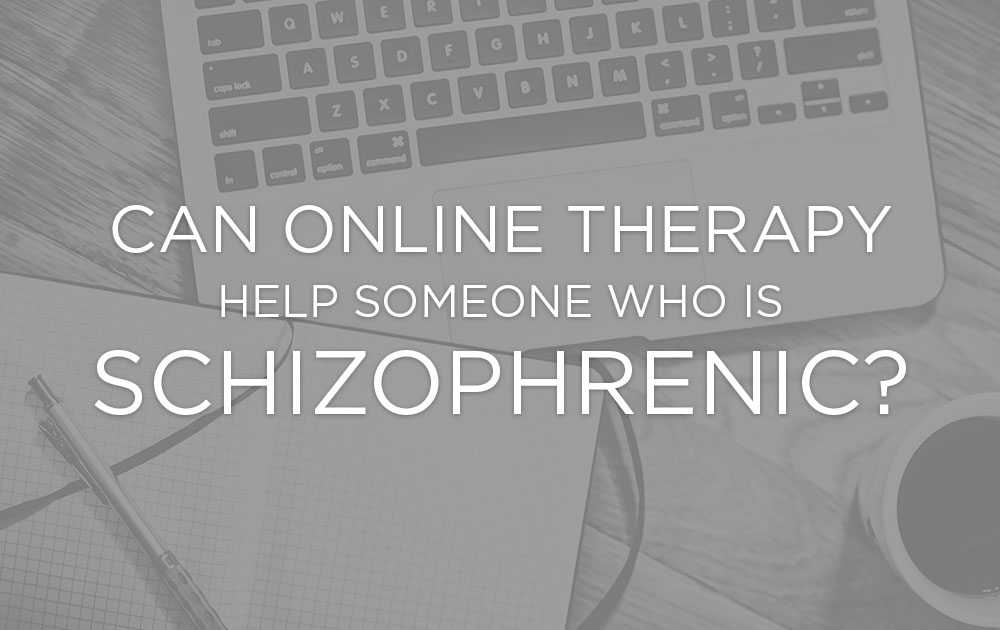 Can Online Therapy Help Someone Who is Schizophrenic? 8