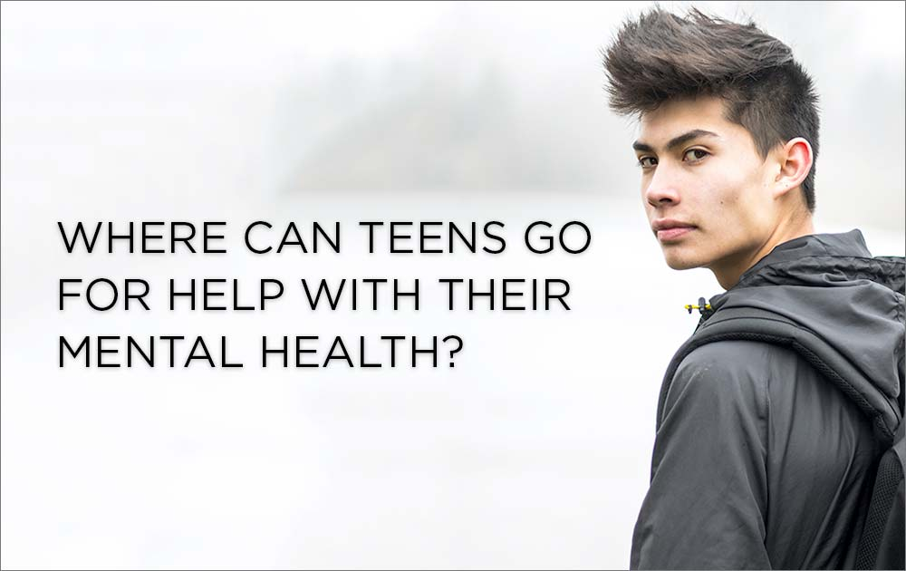 Where Can Teens Go For Help With Their Mental Health? 7