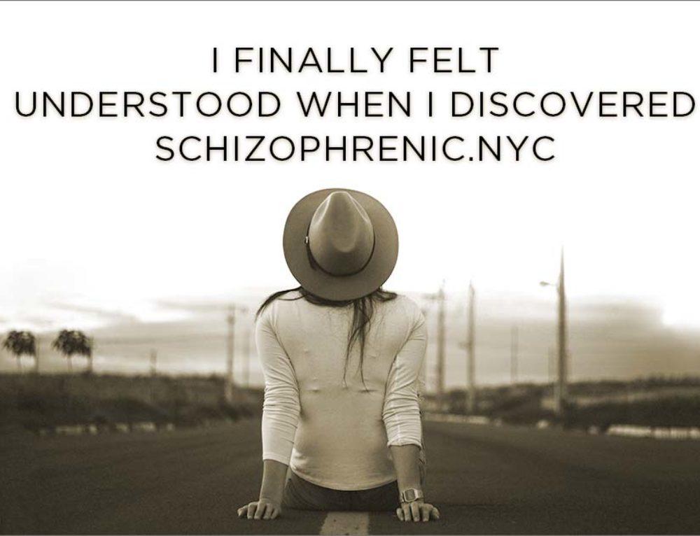I Finally Felt Understood When I Discovered Schizophrenic.NYC