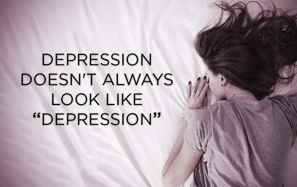"Depression Doesn't Always Look Like ""Depression"" 2"