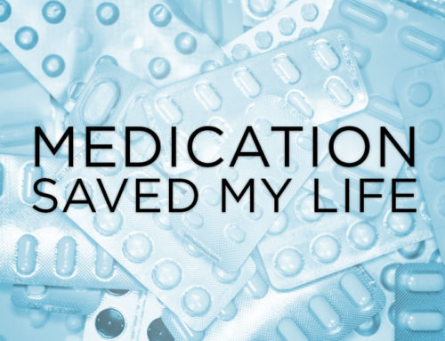 Medication Saved My Life