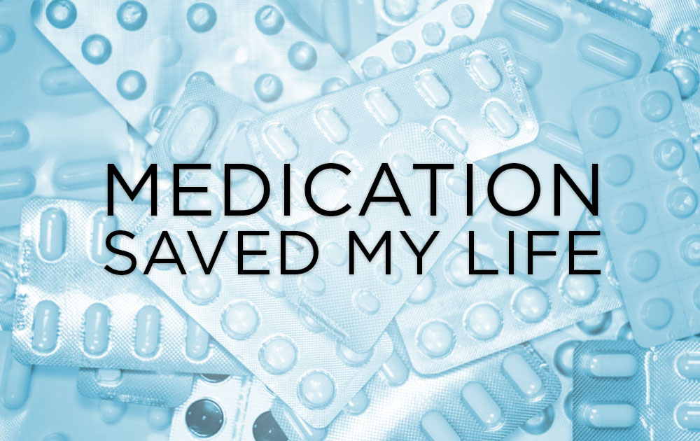 Medication Saved My Life 1