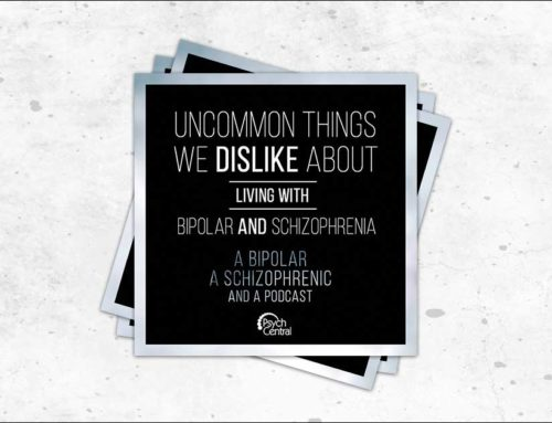 Podcast Ep 4: Uncommon Things We Dislike About Living with Bipolar and Schizophrenia