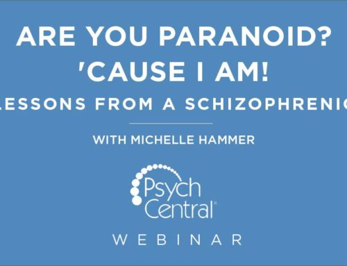 Are You Paranoid? 'Cause I Am! Lessons From a Schizophrenic – Webinar with Michelle Hammer