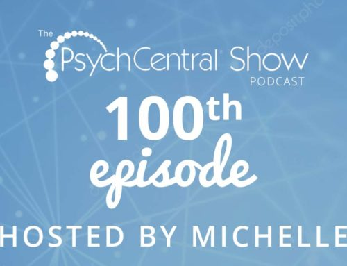 Michelle Hosts the 100th Podcast of the PsychCentral Show!