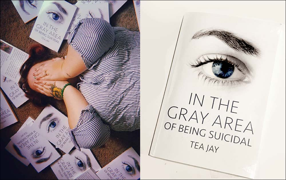 In The Gray Area Of Being Suicidal - By Tea Jay 21