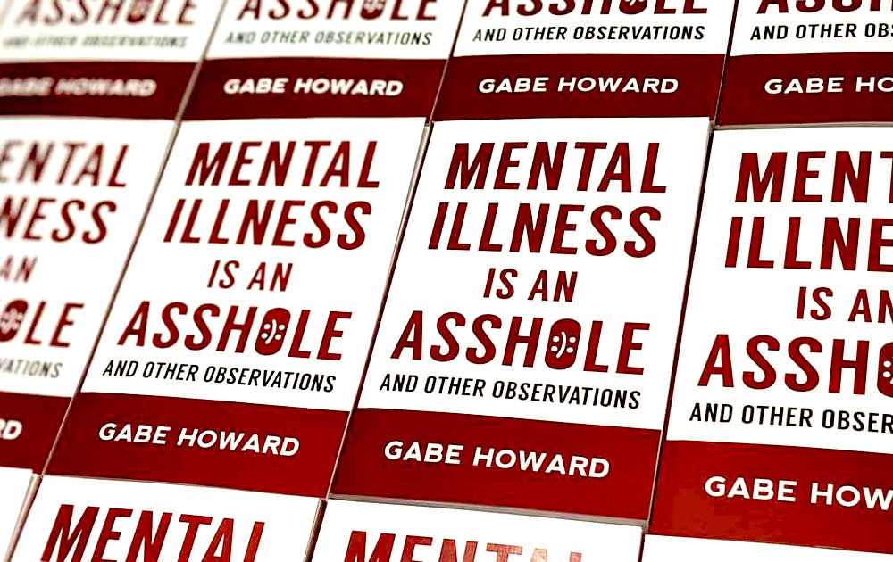 Mental illness is an asshole - by gabe howard 1