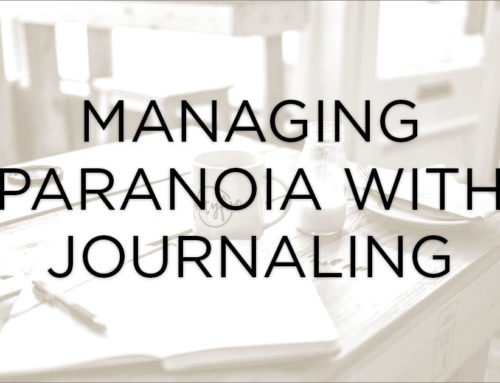 Managing Paranoia with Journaling