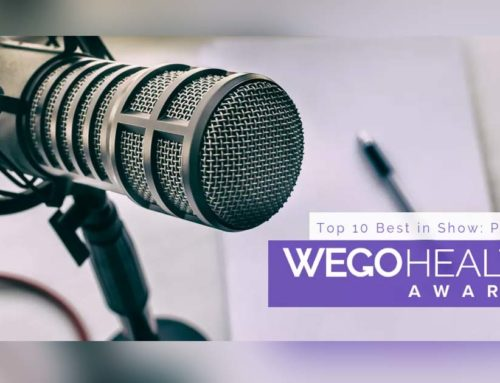 We made it into Wego Health 2018 Top 10 Best in Show Podcasts!