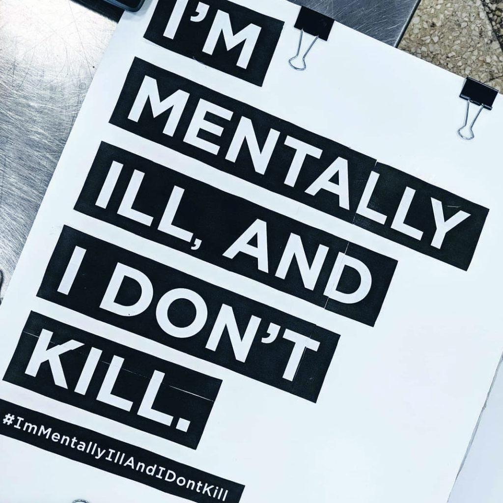 I'm Mentally Ill And I Don't Kill 1