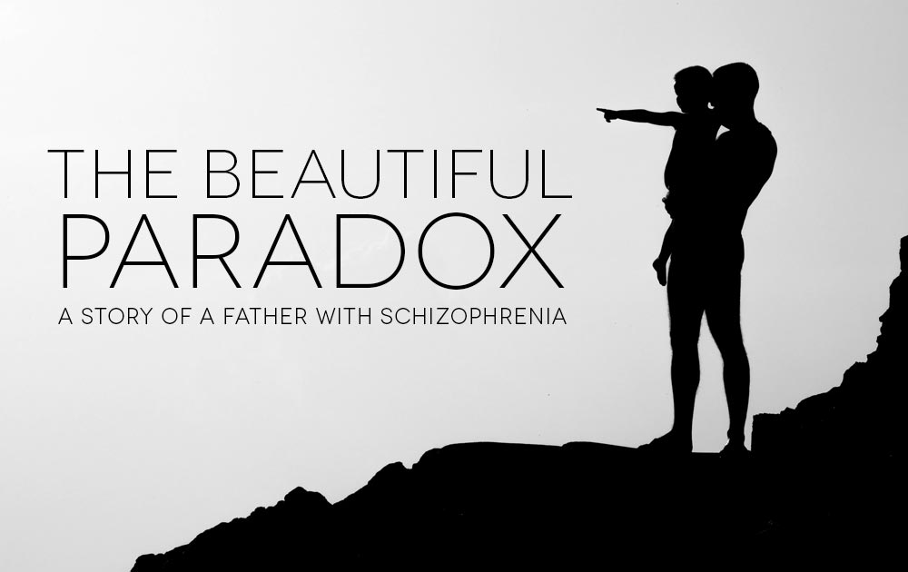 The Beautiful Paradox - A Story of a father with Schizophrenia 1