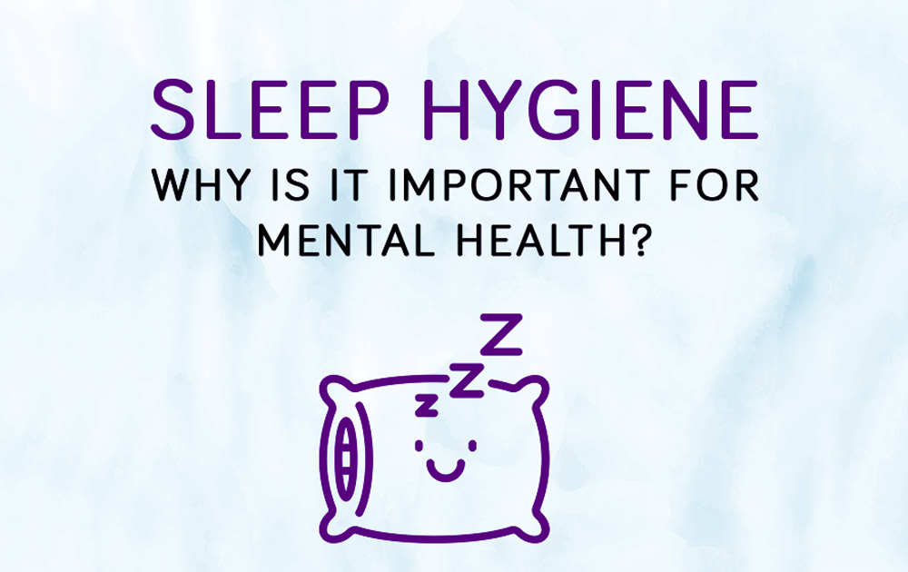 4 Sleep Hygiene Techniques. Why Is It Important For Mental Health? 1