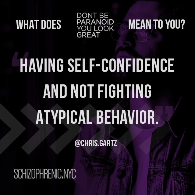 having self-confidence and not fighting atypical behavior