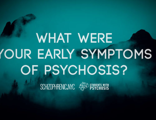 Early Symptoms Of Psychosis