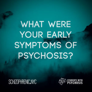 Early Symptoms Of Psychosis 1