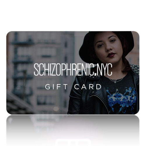 Schizophrenic.NYC Gift Card
