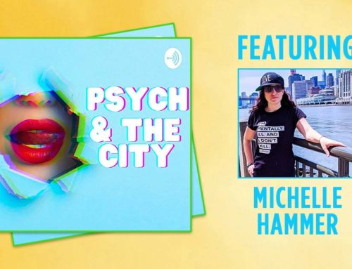 Psych and The City Podcast Featuring Michelle Hammer