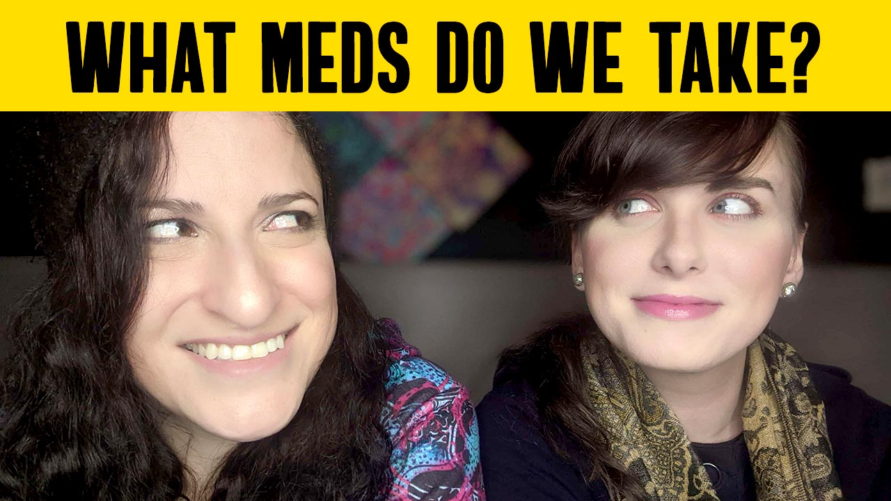 What meds do we take?