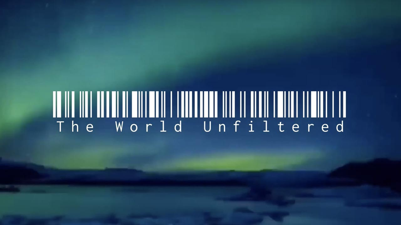 The world unfiltered video